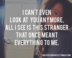 i cat trust quotes | can't even look at you anymore, all i see is this stranger…