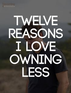 I genuinely enjoy owning less. Here are some of the reasons.