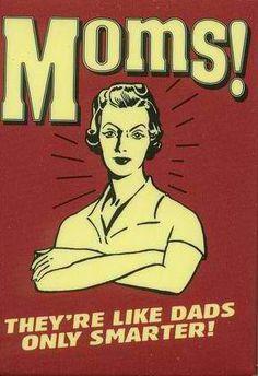 Moms!!