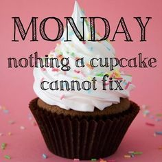 Cute quote - Monday nothing a cupcake cannot fix