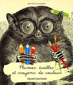 Plumes, écailles et crayons de couleur de Cristina Scalabrini Bayard Jeunesse