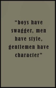 be a gentleman // city life // mens style // mens fashion // quotes //