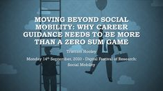 Moving beyond social mobility: Why career guidance needs to be more than a zero sum game – Adventures in Career Development Zero Sum Game, Career Development, Career Advice, Just Giving, Social Justice, Presentation, Relationship, Sayings, Games