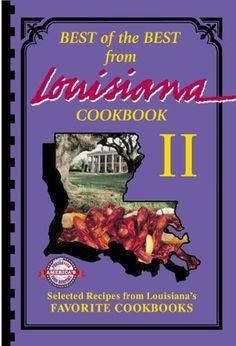 Best of the Best from Louisiana Selected Recipes from Louisiana's Favorite Cookbooks (Best of the Best from Louisiana II) Creole Recipes, Cajun Recipes, Old Recipes, Vintage Recipes, Cooking Recipes, Best Cookbooks, Vintage Cookbooks, Baking Cookbooks, Louisiana Recipes