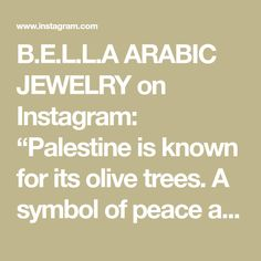 """B.E.L.L.A ARABIC JEWELRY on Instagram: """"Palestine is known for its olive trees. A symbol of peace and prosperity. Palestine is known for its delicious cuisine of falafel, hummus,…"""" Arabic Jewelry, Arabic Calligraphy Design, Olive Tree, Falafel, Palestine, Hummus, Trees, Symbols, Peace"""