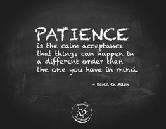 patience is the calm acceptance - Google zoeken