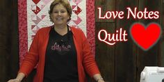 Just In Time For Valentine's Day! Learn To Make The Love Notes Quilt. – 24 Blocks