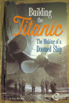 Building the Titanic: The Making of a Doomed Ship