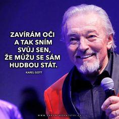 Karel Gott, Motivational Thoughts, Motto, Einstein, Memories, My Love, Words, Celebrities, Quotes