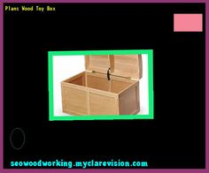 Plans Wood Toy Box 142843 - Woodworking Plans and Projects!