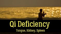 Qi Deficiency Of The Tongue, Kidney, Spleen: Meaning, Treatment, Diet Qi Deficiency, Chinese Medicine, Acupuncture, Self Help, Meant To Be, Yoga, Diet, Health, Youtube