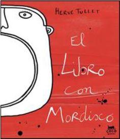 EL LIBRO DEL MORDISCO - Hervé Tullet #CocoBooks Editorial #Contrapunto
