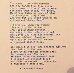 A Thousand Kisses Deep - Leonard Cohen - Words that touch and share the heart ❤️ Poem Quotes, Words Quotes, A Thousand Kisses Deep, Leonard Cohen Lyrics, Adam Cohen, Lyric Poetry, Language Quotes, Card Sayings, Love Words