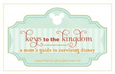 keys to the kingdom : a mom's guide to surviving disney / how, when and where to stay. First in series.