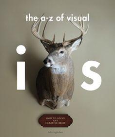 The A-Z of Visual Ideas. 제 서가에도 교보문고에도 있는  A에서 X까지 비주얼 아이디어 방법론을 정리해 둔 책.
