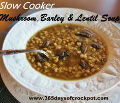 Meatless Monday: Slow Cooker Mushroom, Barley and Lentil Soup by Kalyn Denny