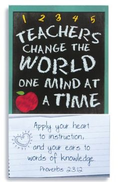 Teachers Change the World Magnet Inspirational Verses, Scripture Verses, Change The World, First World, Magnets, Encouragement, Great Gifts, Knowledge, Mindfulness
