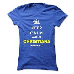 Keep Calm ⊹ And Let Christiana Handle ItKeep Calm and let Christiana Handle itChristiana, name Christiana, keep calm Christiana, am Christiana