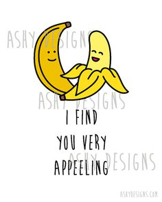 Banana Fruit Pun - I Find You VERY APPEELING - Wall Art by AshyDesigns