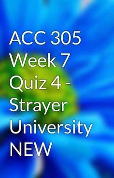 "Read ""ACC 305 Week 7 Quiz 4 - Strayer University NEW - ACC 305 Week 7 Quiz 4 - Strayer University NEW"" #wattpad #short-story"