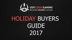 Holiday Buyers Guide 2017 - PC Gaming