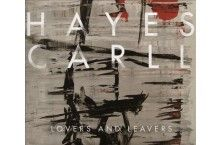 """4/08/16-HAYES CARLL-""""Lovers and Leavers"""""""