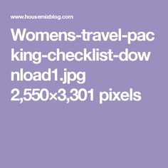 Womens-travel-packing-checklist-download1.jpg 2,550×3,301 pixels