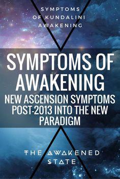 Symptoms of Awakening: New Ascension Symptoms post 2013 into the New Paradigm - The Awakened State