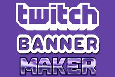 design a Twitch Banner by chase183