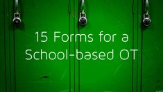 15 forms for school-based occupational therapists from the Organizing OT.