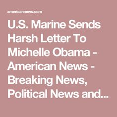 U.S. Marine Sends Harsh Letter To Michelle Obama - American News - Breaking News, Political News and Updates