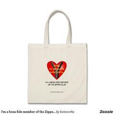 I'm a bona fide member of the Zipper Club Tote Bag