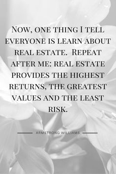 The Greatest Real Estate Quotes. Motivational and Inspirational real estate related quotes. Real Estate Career, Real Estate Business, Real Estate Tips, Selling Real Estate, Real Estate Investing, Real Estate Marketing, Stock Investing, Investing Money, Saving Money