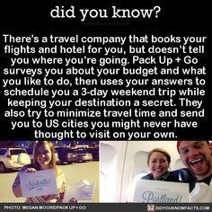 There's a travel company that books your flights and hotel for you, but doesn't tell you where you're going. Pack Up + Go surveys you about your budget and what you like to do, then uses your answers to schedule you a 3-day weekend trip while keeping...