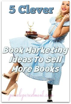 5 Clever Book Marketing Ideas To Sell More Books http://peneloperedmont.com/5-clever-book-marketing-ideas-sell-books/