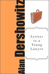 Letters to a Young Lawyer by Alan M. Dershowitz Download