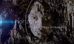 The Lost Tribes Of Humanity | Horizon BBC Documentary