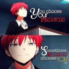 Heh, more like I choose my enemies and my friends choose me.