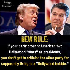 Republicans have given us actors and a reality TV host - no more complaining that democrats live in a Hollywood bubble.