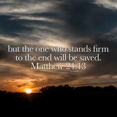Who grants salvation? If One Does Not Know God The Father Is Over All One Is Ignorant Matthew Favorite Bible Verses, Bible Verses Quotes, Bible Scriptures, Religious Quotes, Spiritual Quotes, Matthew 24 13, Uplifting Thoughts, World Quotes, Bride Of Christ