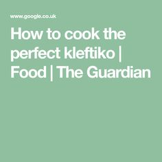 This classic Greek dish needs some serious time and TLC. But the results are more than worth it … Greek Dishes, The Guardian, Lamb, Cooking, Food, Kitchen, Essen, Meals, Yemek