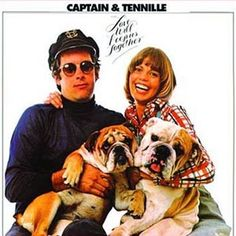 Captain & Tennille - Love Will Keep Us Together. I have this album that my boyfriend now husband bought for me.