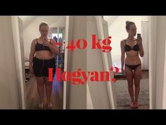 HOGYAN FOGYTAM LE 40 KG-T - YouTube