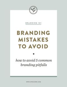Are you making these branding mistakes in your business? These branding mistakes to avoid are important to prevent for any business--whether you have an online business or a brick and mortar business | Spruce Rd. #branding #smallbiz #brandingtips #brandingdesign #brandingadvice #brandidentity
