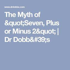 "The Myth of ""Seven, Plus or Minus 2""   Dr Dobb's"