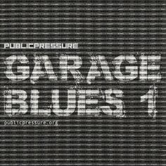 GARAGE BLUES 1 by PUBLIC PRESSURE on SoundCloud Blues, Garage, Public, Carport Garage, Garages, Car Garage, Carriage House