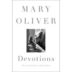 Booktopia has Devotions, The Selected Poems of Mary Oliver by Mary Oliver. Buy a discounted Hardcover of Devotions online from Australia's leading online bookstore. Mary Oliver, Dog Poems, Great Books, Book Format, Reading Online, The Book, Love Her, Books To Read, Stress