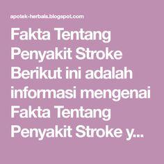 Fakta Tentang Penyakit Stroke Berikut ini adalah informasi mengenai Fakta Tentang Penyakit Stroke yang dikutip dari sumber di internet. M...