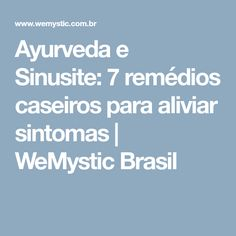Ayurveda e Sinusite: 7 remédios caseiros para aliviar sintomas | WeMystic Brasil