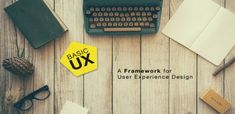 BASIC UX — A Framework for Usable Products